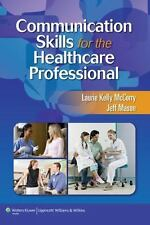 Communication Skills for the Healthcare Professional by Laurie Kelly McCorry and