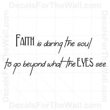 Faith is Daring The Sould to Go Beyond What Eye See God Wall Decal Vinyl Art R14
