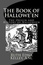 Book of Hallowe'en : The Origin and History of Halloween: By Kelley, A.M., Ru...
