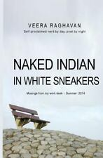 Summer 2014: Naked Indian in White Sneakers : Musings from My Work Desk by...
