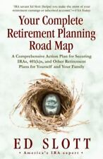 Your Complete Retirement Planning Road Map: A Comprehensive Action Plan for