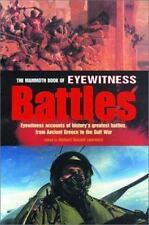 The Mammoth Book of Eyewitness Battles : Eyewitness Accounts of History's...