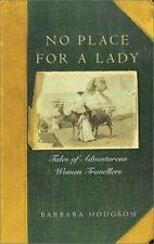 No Place for a Lady: Tales of Adventurous Women Travelers by Hodgson, Barbara
