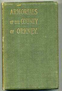 Collection of ARMORIALS County ORKNEY H L Smith 1902 ltd. ed Genealogy Heraldry