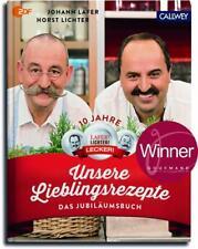 Unsere Lieblingsrezepte von Johann Lafer und Horst Lichter (2016, Gebundene Ausgabe)