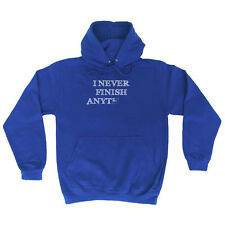 Funny Novelty Hoodie Hoody hooded Top - I Never Finish Anyth