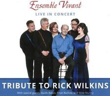 LIVE IN CONCERT-TRIBUTE TO RICK W - ENSEMBLE VIVANT   CD NEUF