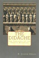 Didache : The Teaching of the Twelve Apostles, Paperback by Owles, R. Joseph ...