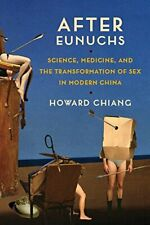After Eunuchs: Science, Medicine, and the Trans, Chiang+=