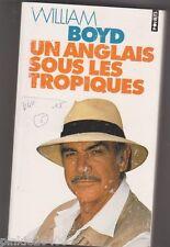 Un Anglais sous les tropiques - William Boyd - Christiane Besse traduction.