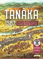 Tanaka 1587 Japan'S Greatest Unknown Samurai Battle 9781912866496 | Brand New