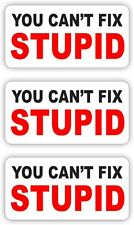 3 Funny - You Cant Fix Stupid - Hard Hat Stickers | Helmet Decals Quote Labels
