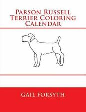 Parson Russell Terrier Coloring Calendar by Gail Forsyth (2015, Paperback)