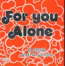 "7"" El Greco & his GRINGOS/for you Alone (Golden Oldies)"
