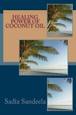 Healing Power of Coconut Oil : Health Benefits of Coconuts and Coconut Oil by...