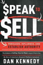 Speak to Sell : Persuade, Influence, and Establish Authority & Promote Your P...