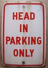 Vtg Porcelain HEAD IN PARKING ONLY Parking Lot Street Transporation Advertising