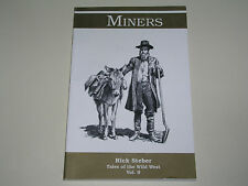 Miners : Tales of the Wild West Vol. 9 - by Rick Steber
