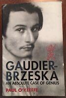 'GAUDIER - BRZESKA : An Absolute case of Genius' : Paul O'KEEFFE : 1st. SIGNED.