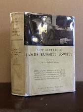NEW LETTERS OF JAMES RUSSELL LOWELL By M.A. DeWolfe Howe - 1932