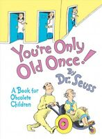 You're Only Old Once!, Hardcover by Seuss, Dr., Like New Used, Free shipping ...