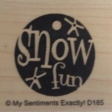 NEW MSE! My Sentiments Exactly! Mounted Wood Rubber Stamp D185 Snow Fun Tag