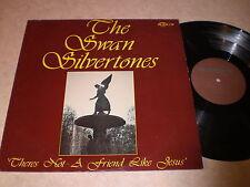 The Swan Silvertones: Theres Not A Friend Like Jesus LP - Black Gospel