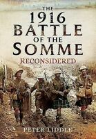 The 1916 Battle of the Somme Reconsidered 178340051X by Liddle, Peter
