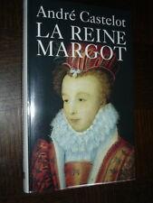 LA REINE MARGOT - André Castelot 1993