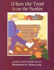 When the Frost Is on the Punkin by James Whitcomb Riley