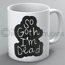 So Goth I'm Dead Mug Gothic Emo Strange Metal Skull Occult Funny Coffee Tea Gift