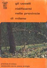 Gli uccelli nidificanti nella provincia di Milano di C. Carlo, 1981, Re Graf.