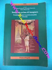book libro Franco Angeli INSEGNARE PRIMA DI INSEGNARE Elena Marescotti (L29)