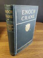 1916 Enoch Crane by F. Hopkinson Smith & Smith 1st Edition Charles Scribner's