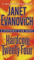 Hardcore Twenty-Four: A Stephanie Plum Novel by Evanovich, Janet , Paperback