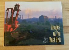 Images of the Rust Belt *Signed* James Jeffrey Higgins