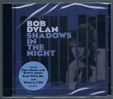 BOB DYLAN SHADOWS IN THE NIGHT CD  SIGILLATO!!!