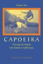 Excellent, Capoeira: The Jogo de Angola from Luanda to Cyberspace, Volume Two (C