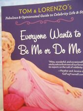 Everyone Wants to Be Me or Do Me : Tom and Lorenzo's Fabulous new paperback