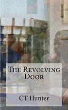 The Revolving Door : A John Savage Novel by C. T. Hunter (2015, Paperback)
