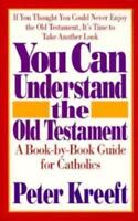 You Can Understand the Old Testament : A Book-by-Book Guide for Catholics