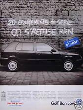 PUBLICITÉ 1996 VOLKSWAGEN GOLF BON JOVI 20 ÉQUIPEMENTS DE SÉRIE ON S'REFUSE RIEN