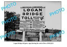 OLD LARGE PHOTO LOGAN QLD LOGAN TOLL BRIDGE FEES SIGN c1940