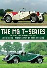 The MG T-Series: The Sports Cars the World Loved First by Nikas, John (Paperb…