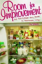 Room for Improvement: The Post-College Girl's Guide to Roommate Living: B...