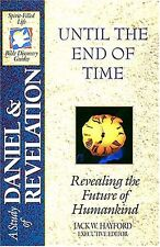 A STUDY OF DANIEL & REVELATION: Until the End of Time: Revealing the Future of H
