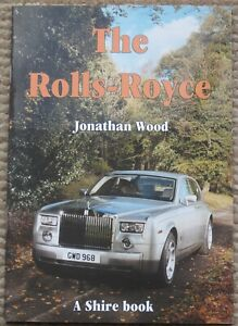 The Rolls Royce by Jonathon Wood  Shire Album No 198 Ghost Phantom Dawn Shadow