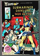NAMOR n°6 ¤ SUBMARINER DANS UNE MER DE FEU ¤ 1979 ARTIMA COLOR MARVEL SUPER STAR