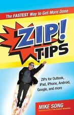 Zip! Tips: ZIPs for Outlook, iPad, iPhone, Gmail, Google, and Much, Much More! (