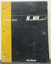 Cummins Diesel H & Nh Series Shop Manual